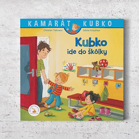 Kamarát Kubko - 1.diel: Kubko ide do škôlky