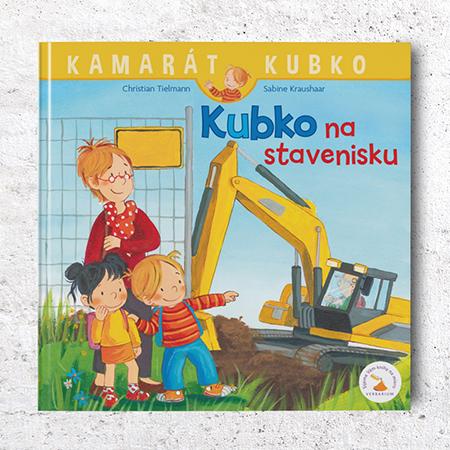 Kamarát Kubko - 15.diel: Kubko na stavenisku